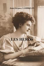 Vente Livre Numérique : Les héros  - Jean-Jacques Cambrelin