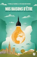Nos raisons d'être ; vers une société durable et plus humaine  - Cyrielle Hariel - Sylvain Reymond