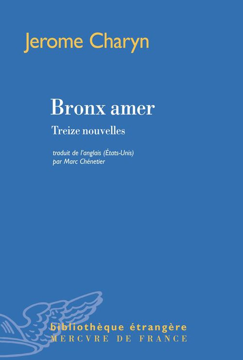 Bronx amer. Treize nouvelles  - Jerome Charyn