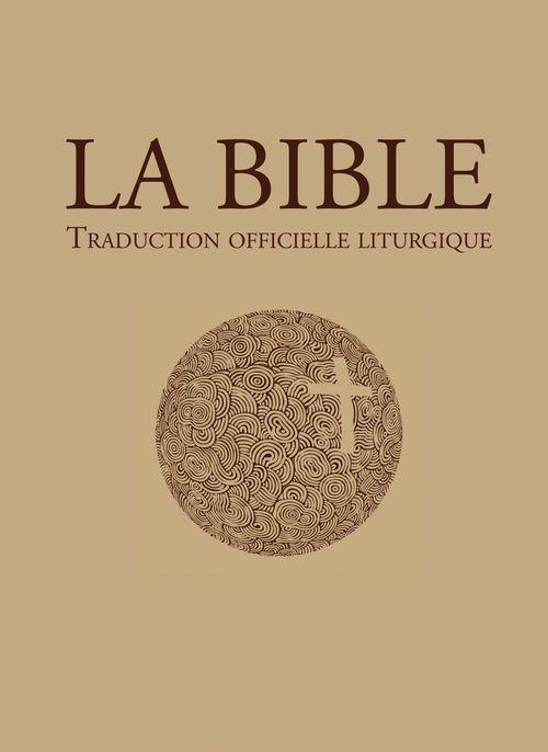 La bible ; traduction officielle liturgique