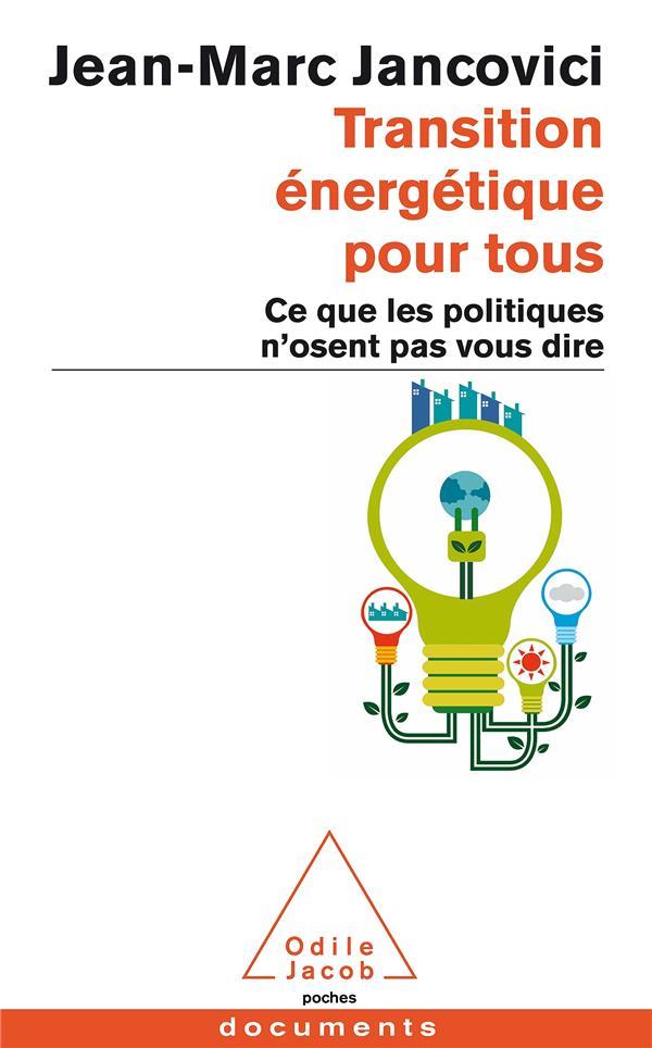 Transition énergétique pout tous ; ce que les politiques n'osent pas vous dire