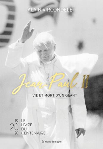 Jean-Paul II ; vie et mort d'un géant