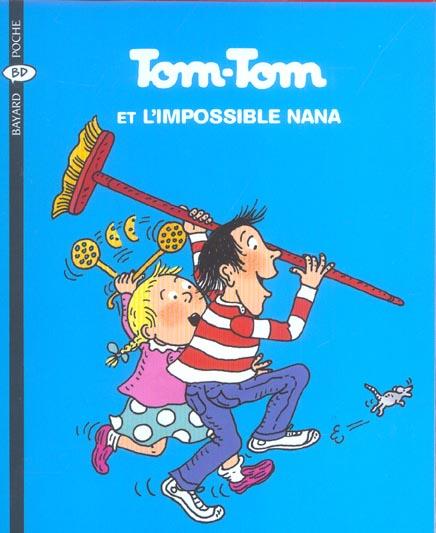 Tom-Tom et Nana T.1 ; Tom-Tom et l'impossible Nana