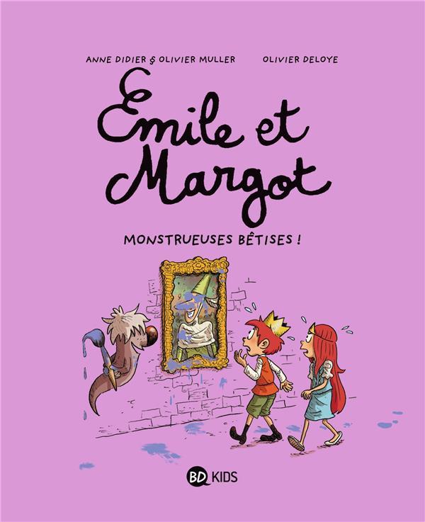 Emile et Margot T.2 ; monstrueuses bêtises !