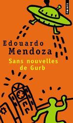 Vente Livre Numérique : Sans nouvelles de Gurb  - Eduardo Mendoza