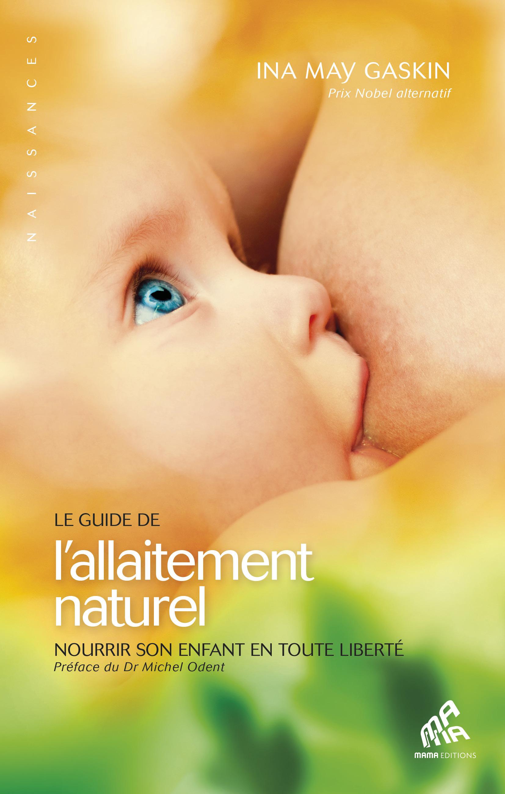 Le guide de l'allaitement naturel ; nourrir son enfant en toute liberté