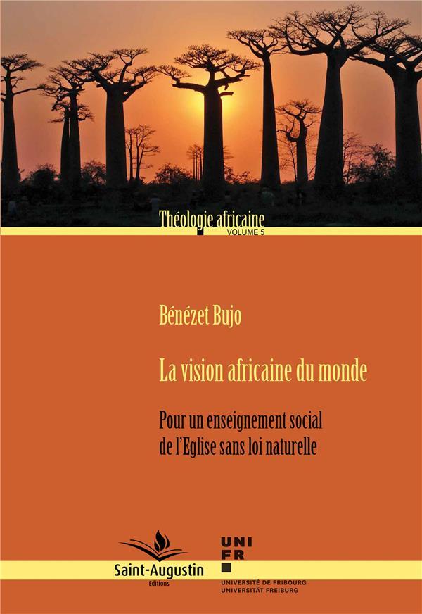 La vision africaine du monde ; pour un enseignement social de l'Eglise sans loi naturelle