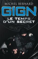 Vente EBooks : GIGN, le temps d'un secret  - Michel.. Bernard