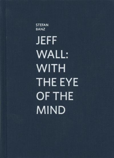 Marcel Duchamp ; Jeff Wall ; with the eye of the mind