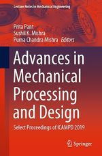 Advances in Mechanical Processing and Design  - Sushil K. Mishra - Purna Chandra Mishra - Prita Pant