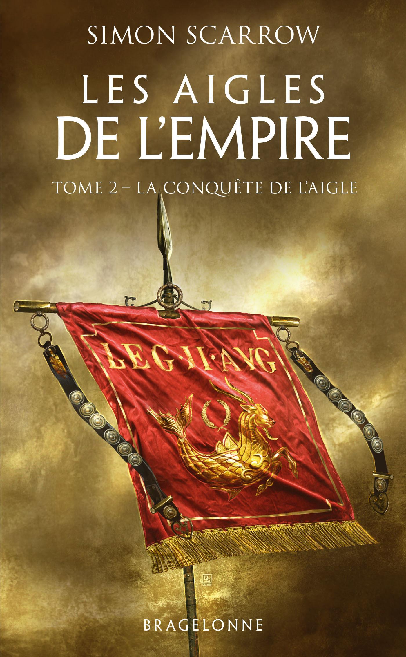 Les aigles de l'empire T.2 ; la conquête de l'aigle  - Simon Scarrow