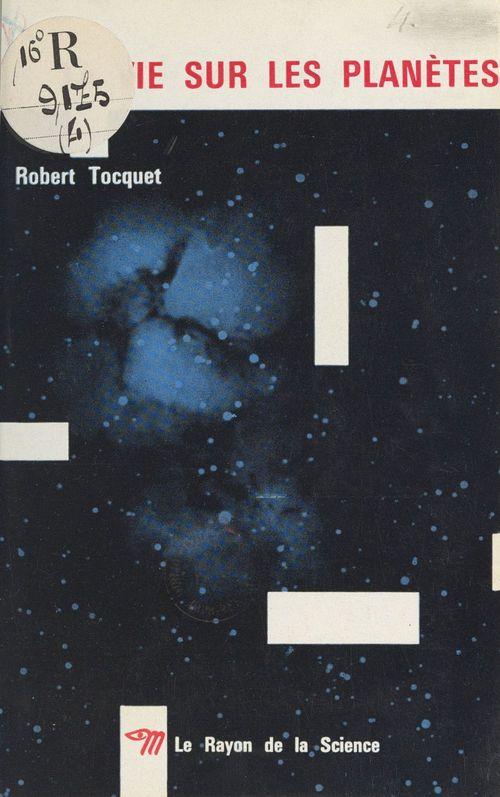 Vente Livre Numérique : La vie sur les planètes  - Robert Tocquet