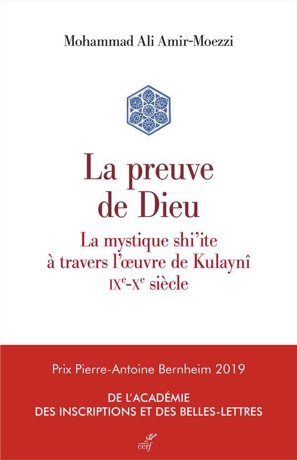 La preuve de Dieu ; la mystique shi'ite à travers l'oeuvre de Kulaynî, IX-Xe siècle