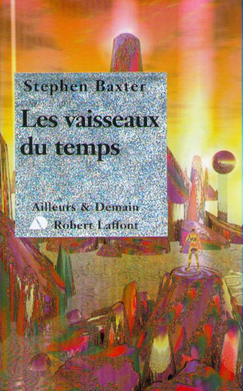 Les Vaisseaux du temps  - Stephen Baxter