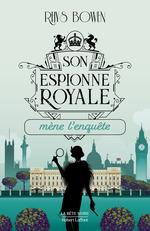 Vente EBooks : Son Espionne royale mène l'enquête - Tome 1  - Rhys BOWEN
