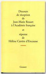 Discours de réception à l'Académie française  - Jean-Marie ROUART