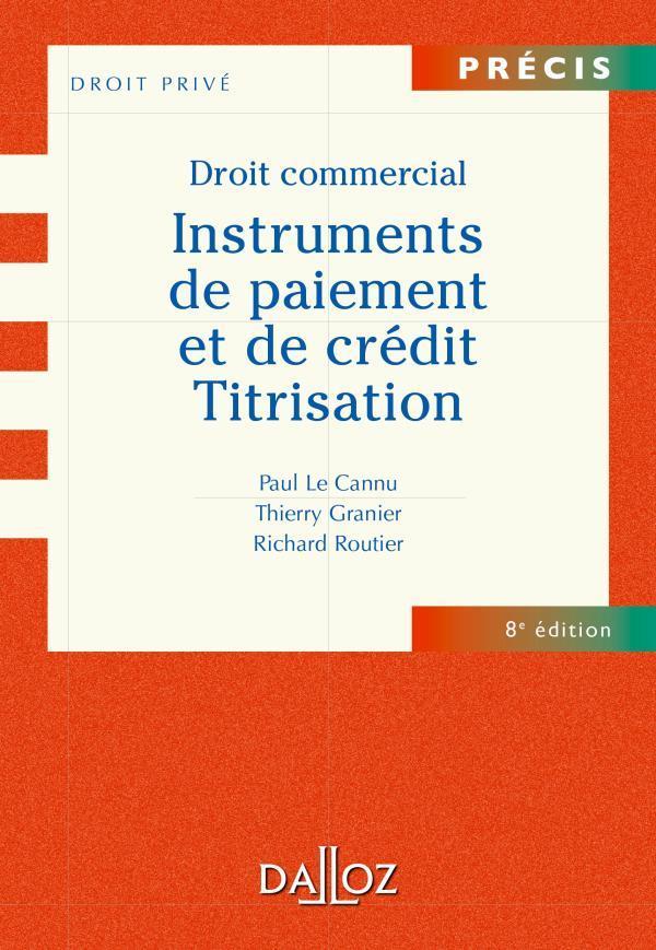 Droit Commercial ; Instruments De Paiement Et De Credit ; Titrisation (8e Edition)