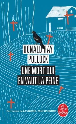 UNE MORT QUI EN VAUT LA PEINE POLLOCK, DONALD RAY