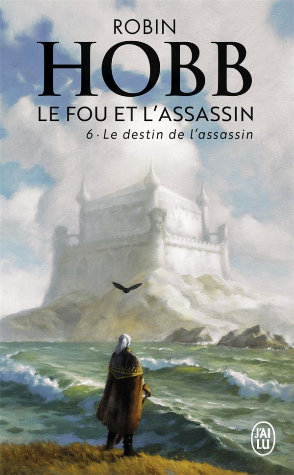 Le Fou Et L'Assassin T.6 ; Le Destin De L'Assassin