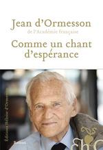 Vente EBooks : Comme un chant d'espérance  - Jean d'Ormesson