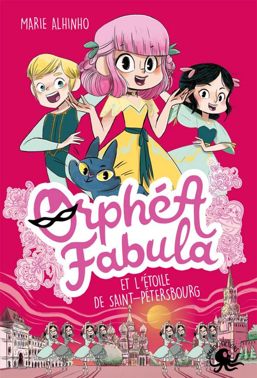 Orphéa Fabula et l'Étoile de Saint-Pétersbourg - Lecture roman jeunesse espion Russie danse - Dès 8 ans