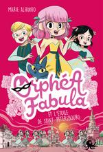 Vente EBooks : Orphéa Fabula et l'étoile de Saint-Pétersbourg  - Marie ALHINHO