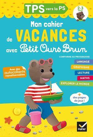 Mon cahier de vacances avec Petit Ours Brun ; TPS vers PS (édition 2020)