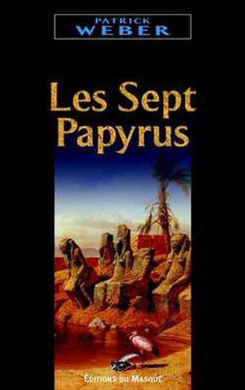 Les sept papyrus  - Patrick Weber