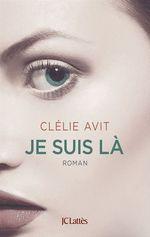 Vente EBooks : Je suis là  - Clélie Avit