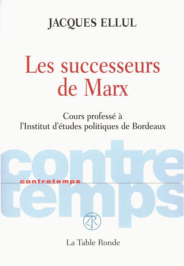 CONTRETEMPS ; les successeurs de Marx ; cours professé à l'institut d'études politiques de Bordeaux
