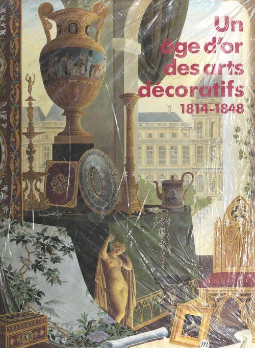 Un âge d'or des arts décoratifs, 1814-1848