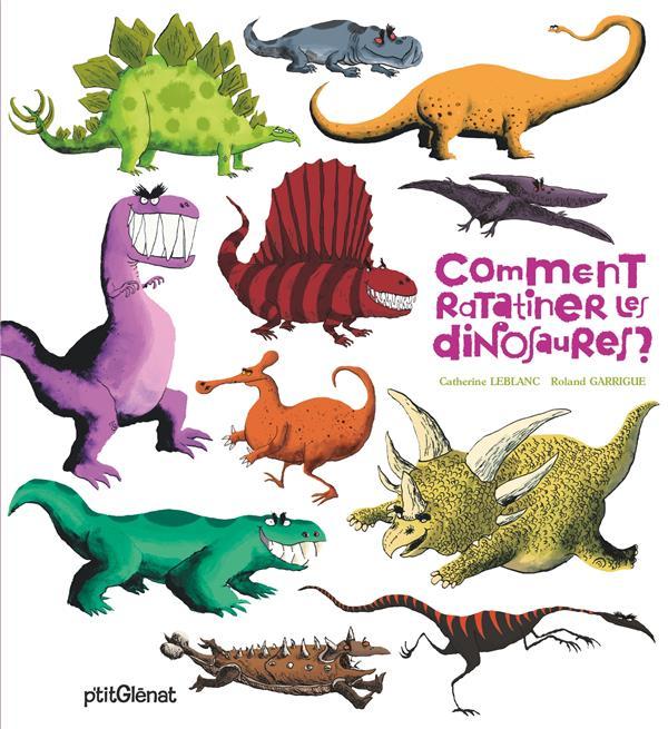 Comment ratatiner les dinosaures ?