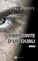 L'empreinte de l'oubli  - Daniel Dupuy