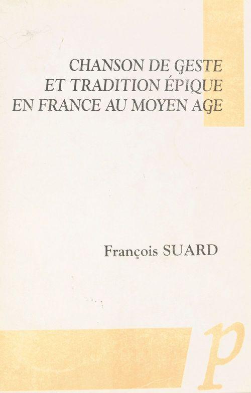 Chanson de geste et tradition épique en France au Moyen Âge