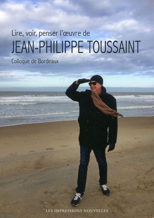 Lire, voir, penser l'oeuvre de  Jean-Philippe Toussaint