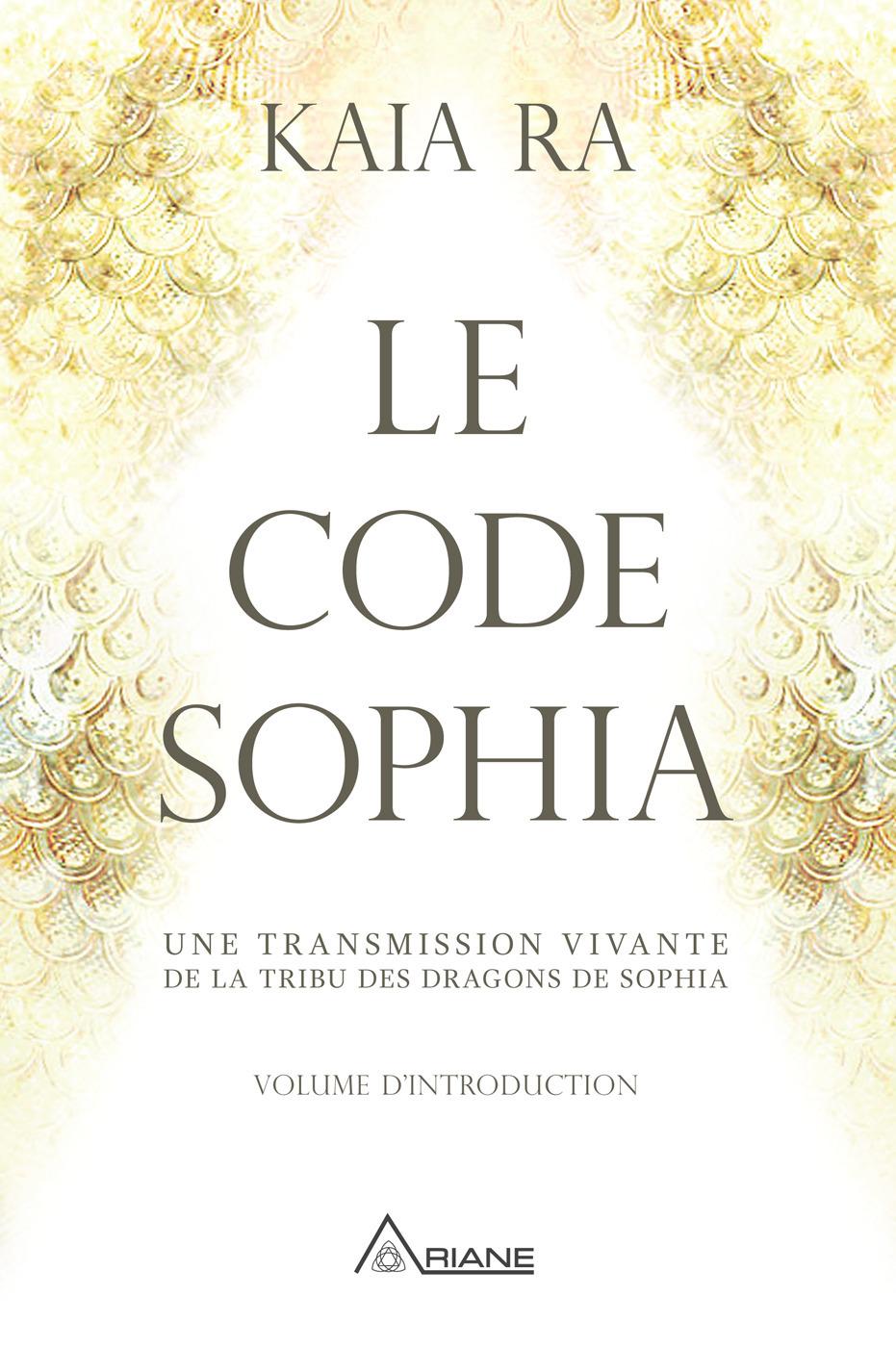 Le code Sophia ; une transmission vivante de la tribu des dragons de Sophia
