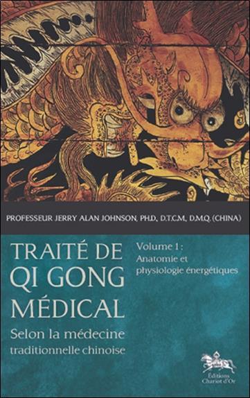 Traite De Qi Gong Medical T1 - Selon La Medecine Traditionnelle Chinoise