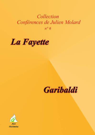 La Fayette ; Garibaldi