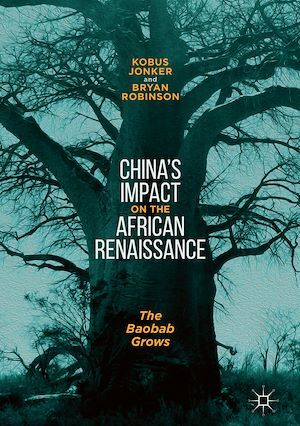 China´s Impact on the African Renaissance  - Kobus Jonker  - Bryan Robinson