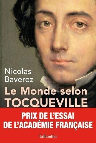 Le monde selon Tocqueville ; combats pour la liberté