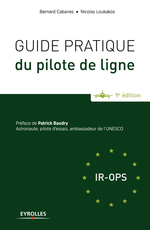 Guide pratique du pilote de ligne  - Nicolas Loukakos - Bernard Cabanes