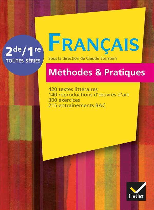 Francais Methodes Et Pratiques ; 2nde/1ere ; Livre De L'Eleve (Edition 2011)