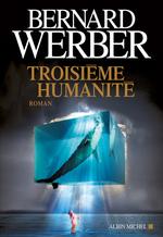 Vente Livre Numérique : Troisième humanité  - Bernard Werber