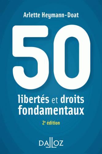 50 LIBERTES ET DROITS FONDAMENTAUX - 2E ED.