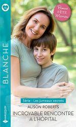 Vente EBooks : Incroyable rencontre à l'hôpital  - Alison Roberts
