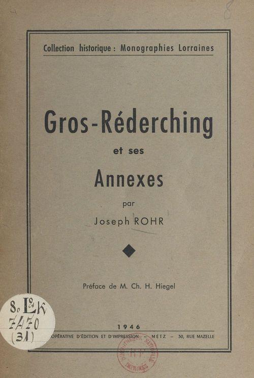 Gros-Réderching et ses annexes  - Joseph Rohr