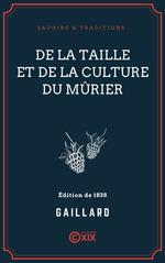 Vente Livre Numérique : De la taille et de la culture du mûrier  - Gaillard