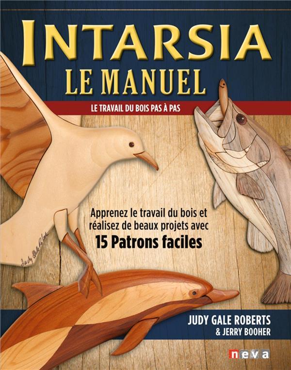 Intarsia, le manuel ; le travail du bois pas à pas