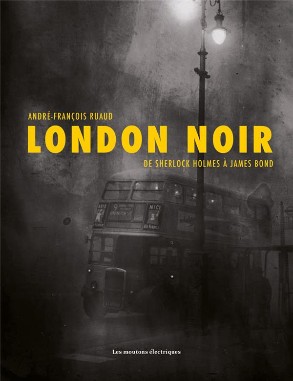 London noir ; de Sherlock Holmes à James Bond