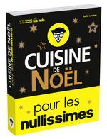 Vente Livre Numérique : Cuisine de Noël pour les nullissimes  - Emilie LARAISON